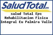 <i>salud Total Eps Rehabilitacion Fisica Integral Eu Palmira Valle</i>