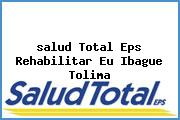 <i>salud Total Eps Rehabilitar Eu Ibague Tolima</i>