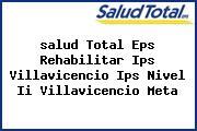<i>salud Total Eps Rehabilitar Ips Villavicencio Ips Nivel Ii Villavicencio Meta</i>