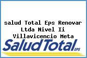 <i>salud Total Eps Renovar Ltda Nivel Ii Villavicencio Meta</i>