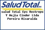 <i>salud Total Eps Restrepo Y Mejia Cinder Ltda Pereira Risaralda</i>