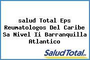 <i>salud Total Eps Reumatologos Del Caribe Sa Nivel Ii Barranquilla Atlantico</i>