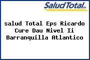 <i>salud Total Eps Ricardo Cure Dau Nivel Ii Barranquilla Atlantico</i>