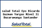 <i>salud Total Eps Ricardo Guzman Vargas Nivel Ii Bucaramanga Santander</i>