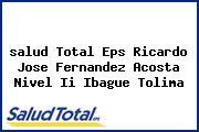 <i>salud Total Eps Ricardo Jose Fernandez Acosta Nivel Ii Ibague Tolima</i>