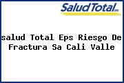 <i>salud Total Eps Riesgo De Fractura Sa Cali Valle</i>