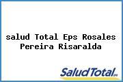 <i>salud Total Eps Rosales Pereira Risaralda</i>