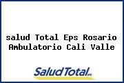 <i>salud Total Eps Rosario Ambulatorio Cali Valle</i>