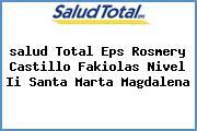 <i>salud Total Eps Rosmery Castillo Fakiolas Nivel Ii Santa Marta Magdalena</i>