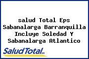 <i>salud Total Eps Sabanalarga Barranquilla Incluye Soledad Y Sabanalarga Atlantico</i>