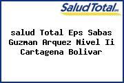 <i>salud Total Eps Sabas Guzman Arquez Nivel Ii Cartagena Bolivar</i>