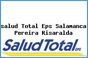 <i>salud Total Eps Salamanca Pereira Risaralda</i>