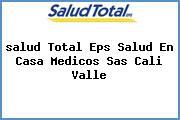 <i>salud Total Eps Salud En Casa Medicos Sas Cali Valle</i>