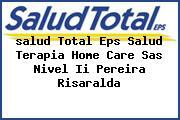 <i>salud Total Eps Salud Terapia Home Care Sas Nivel Ii Pereira Risaralda</i>