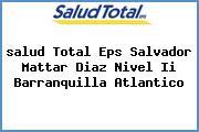 <i>salud Total Eps Salvador Mattar Diaz Nivel Ii Barranquilla Atlantico</i>