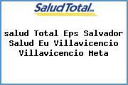 <i>salud Total Eps Salvador Salud Eu Villavicencio Villavicencio Meta</i>
