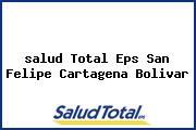 <i>salud Total Eps San Felipe Cartagena Bolivar</i>