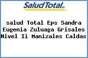 <i>salud Total Eps Sandra Eugenia Zuluaga Grisales Nivel Ii Manizales Caldas</i>