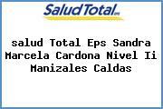 <i>salud Total Eps Sandra Marcela Cardona Nivel Ii Manizales Caldas</i>