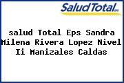 <i>salud Total Eps Sandra Milena Rivera Lopez Nivel Ii Manizales Caldas</i>