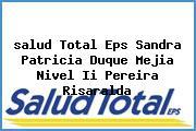 <i>salud Total Eps Sandra Patricia Duque Mejia Nivel Ii Pereira Risaralda</i>