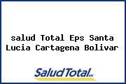 <i>salud Total Eps Santa Lucia Cartagena Bolivar</i>