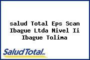 <i>salud Total Eps Scan Ibague Ltda Nivel Ii Ibague Tolima</i>