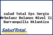 <i>salud Total Eps Sergio Arbelaez Bolanos Nivel Ii Barranquilla Atlantico</i>