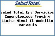 <i>salud Total Eps Servicios Inmunologicos Previnm Limita Nivel Ii Medellin Antioquia</i>
