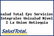 <i>salud Total Eps Servicios Integrales Unisalud Nivel I La Union Antioquia</i>