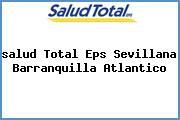 <i>salud Total Eps Sevillana Barranquilla Atlantico</i>