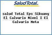 <i>salud Total Eps Sikuany El Calvario Nivel I El Calvario Meta</i>