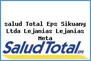 <i>salud Total Eps Sikuany Ltda Lejanias Lejanias Meta</i>