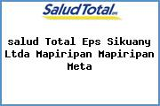 <i>salud Total Eps Sikuany Ltda Mapiripan Mapiripan Meta</i>