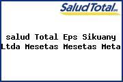 <i>salud Total Eps Sikuany Ltda Mesetas Mesetas Meta</i>