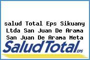 <i>salud Total Eps Sikuany Ltda San Juan De Arama San Juan De Arama Meta</i>