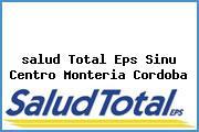 <i>salud Total Eps Sinu Centro Monteria Cordoba</i>