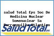 <i>salud Total Eps Soc De Medicina Nuclear Somenuclear Sa Barranquilla Atlantico</i>