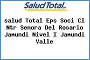 <i>salud Total Eps Soci Cl Ntr Senora Del Rosario Jamundi Nivel I Jamundi Valle</i>