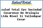 <i>salud Total Eps Sociedad Cesarense De Urologia Ltda Nivel Ii Valledupar Cesar</i>