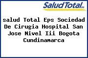 <i>salud Total Eps Sociedad De Cirugia Hospital San Jose Nivel Iii Bogota Cundinamarca</i>