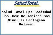 <i>salud Total Eps Sociedad San Jose De Torices Sas Nivel Ii Cartagena Bolivar</i>