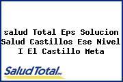 <i>salud Total Eps Solucion Salud Castillos Ese Nivel I El Castillo Meta</i>