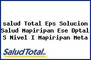 <i>salud Total Eps Solucion Salud Mapiripan Ese Dptal S Nivel I Mapiripan Meta</i>