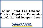 <i>salud Total Eps Tatiana Elvira Esquivia Fernandez Nivel Ii Valledupar Cesar</i>