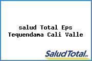 <i>salud Total Eps Tequendama Cali Valle</i>