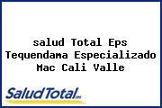 <i>salud Total Eps Tequendama Especializado Mac Cali Valle</i>