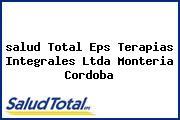 <i>salud Total Eps Terapias Integrales Ltda Monteria Cordoba</i>