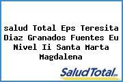 <i>salud Total Eps Teresita Diaz Granados Fuentes Eu Nivel Ii Santa Marta Magdalena</i>