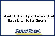 <i>salud Total Eps Tolusalud Nivel I Tolu Sucre</i>